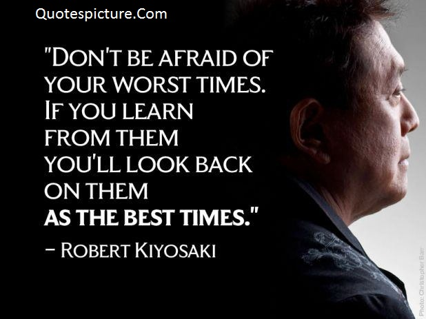Ability Quotes - As The Best Times Comes By Robert Kiyosaki