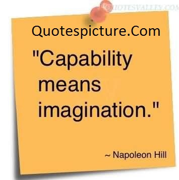 Ability Quotes - Capability Means Imagination By Napoleon Hill