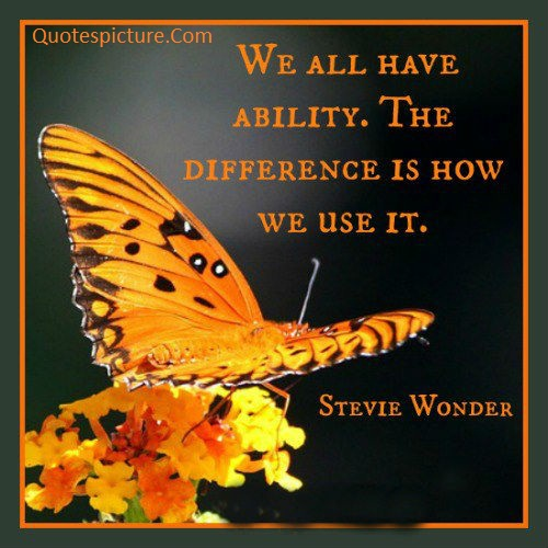 Ability Quotes - How We Use Ability Quotes By Stevie Wonder