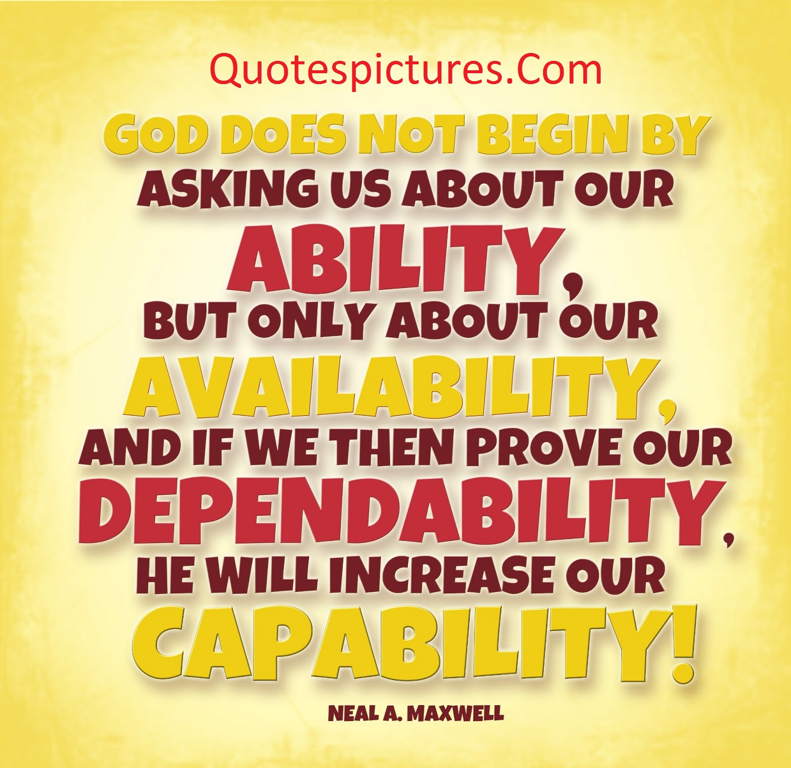 Ability Qutoes -  Ability Increase Our Capability By Neal.A. Maxwell