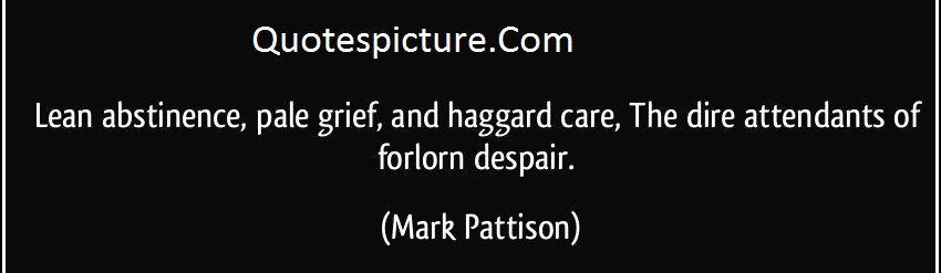 Abstinence Quotes - The Dire Attendants Of Forlcrn Despair By Mark Pattison
