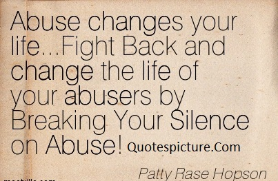 Abuse Quotes - Abuse Change Your Life By Patty Rase Hopson