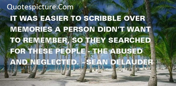 Abuse Quotes - The Abused And Neglected By Sean Delauder