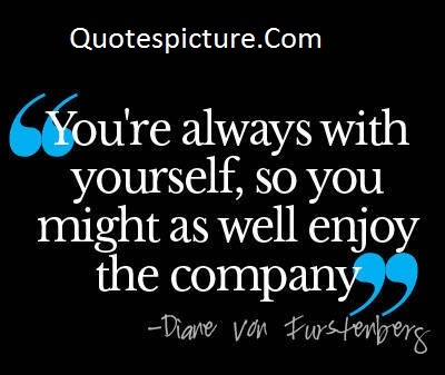 Acceptance-Quotes - You Might As Well Enjoy The Company By Diane Von Furstenberg