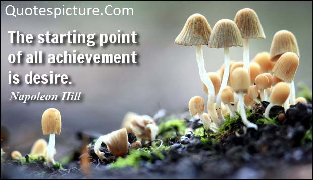 Achievement Quotes - All Achievement Is Desire By Napoleon Hill