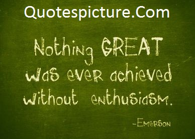 Achievement Quotes - Ever Achieved Without Enthusiams By Emerson