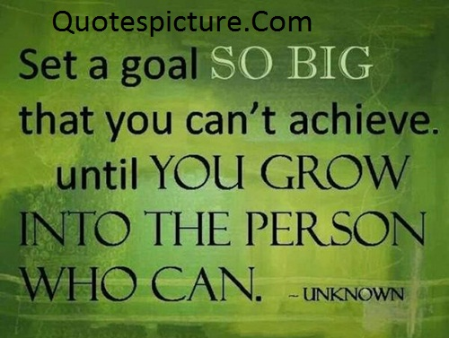 Achievement Quotes - Set A Goal So Big That You Can't Achieve