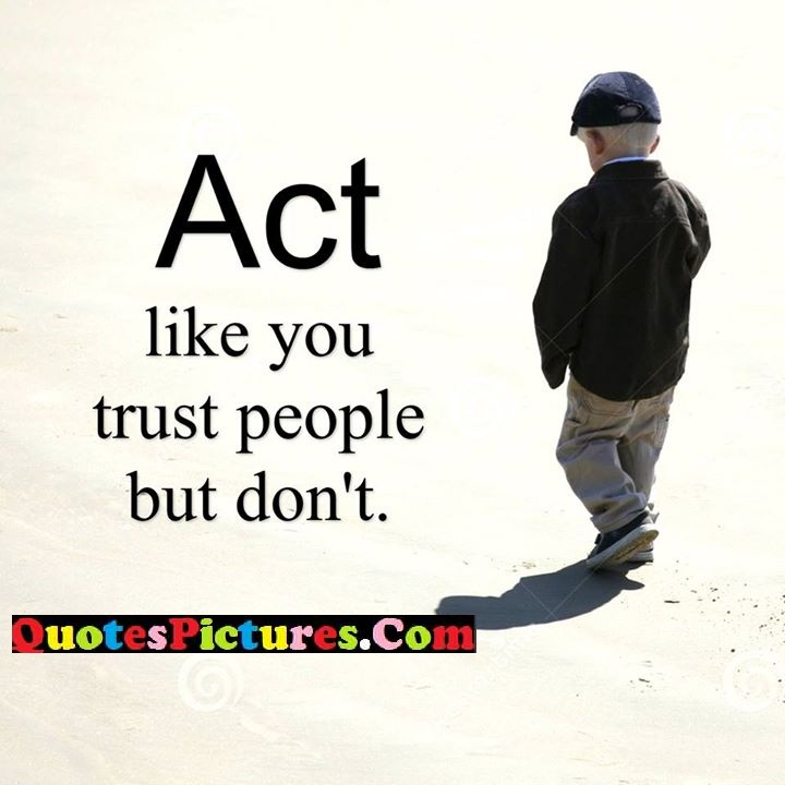 act like trust quote