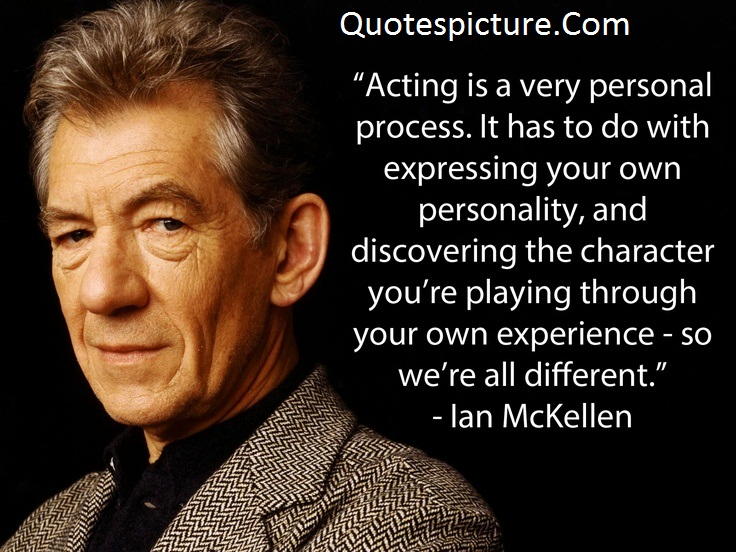 Acting Quotes - Acting Is A Very Personal Process By Ian Mckellen