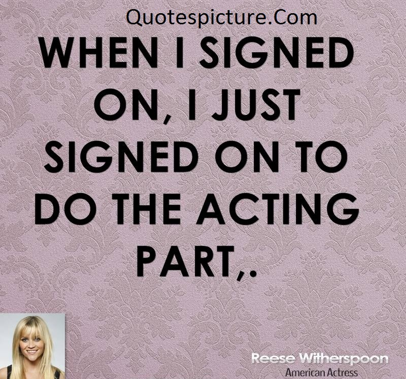 Acting Quotes - Do The Acting Part By Reese Wtherspoon
