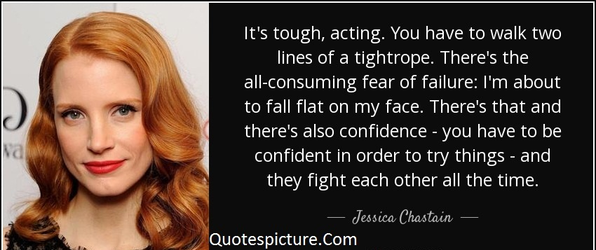Acting Quotes - It's Tough,Acting By Jesica Chastain