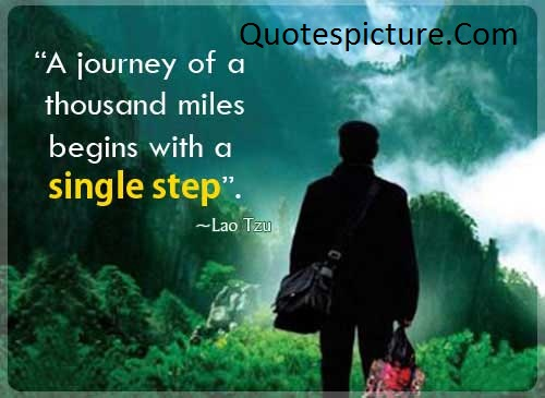 Action Quotes - A Journey Of A Thousand Miles By Leo Tzu