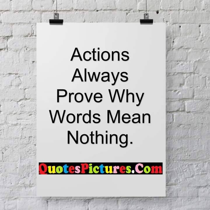 actions prove words nothing