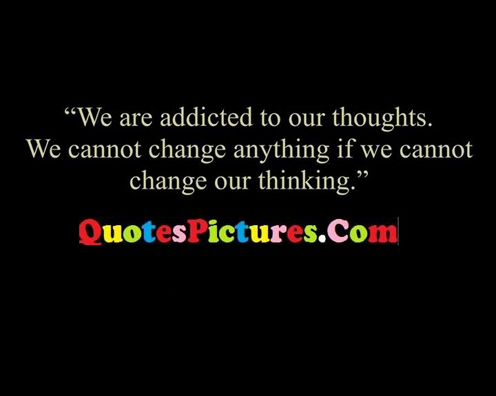 addicted thoughts change thinking