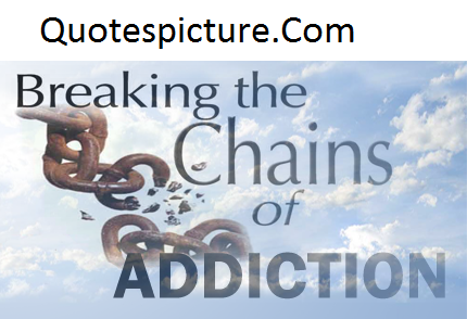 Addiction Quotes - Chain Of Addiction