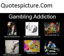 Addiction Quotes - Gambling Addiction