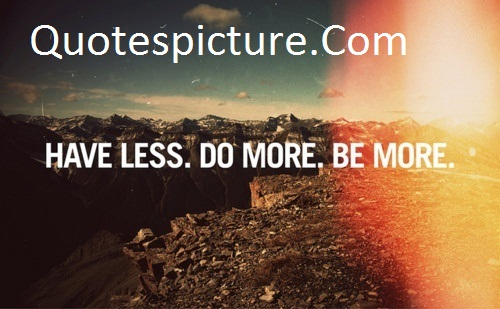 Adventure Quotes - Have Less Be More