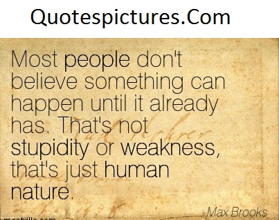 Adventure Quotes - Most People Do Not Believe Something Can Happen Until It Already Has By Max Brooks