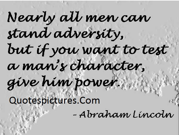 Adversity Quotes  - Nearly All Men Can Stand Adversity By Abraham Lincoln