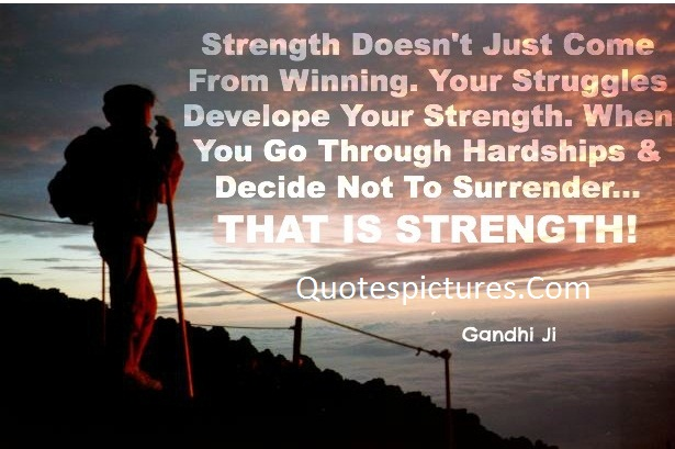 Adversity Quotes - That Is Strength By Gandhi Ji