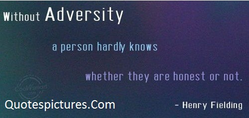 Adversity Quotes  - Without Adversity A Person Hardly Knows By Henry Fielding
