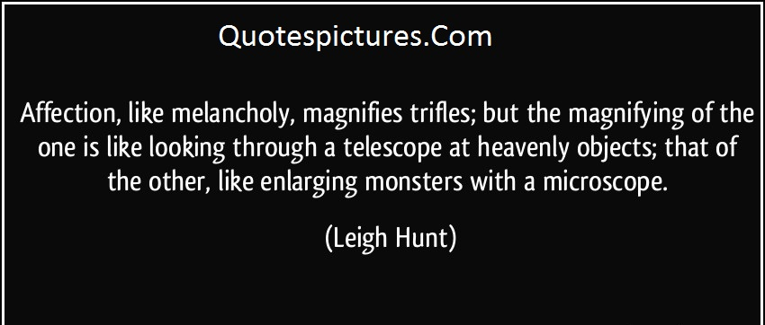 Affection Quotes - Affection  Like Melancholy, Magnifies Trifles By Leigh Hunt