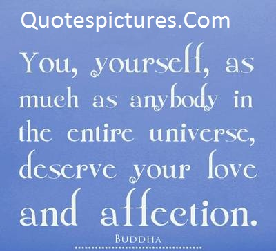 Affection Quotes -  Deserve Your Love And Affection By Buddha