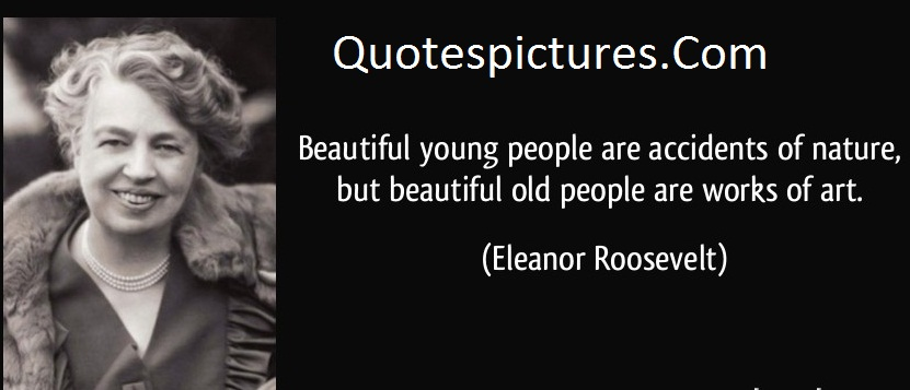 Aging Quotes - Beautiful Young People Are Accidents Of Nature By Eleanor Roosevelt