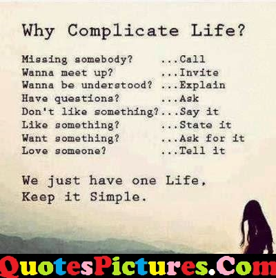 Amazing Life Quote - We Just Have One Life Keep It Simple