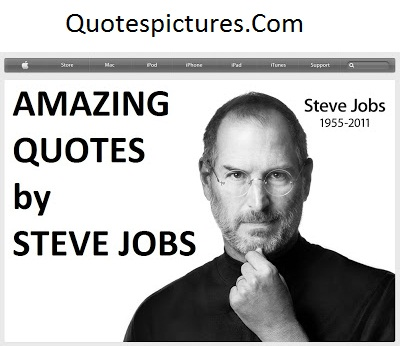 Amazing - Quotes By Steve Jobs