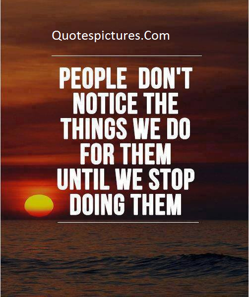 Amazing Quotes - People Do Not Notice