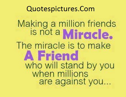 Amazing Quotes - The Miracle Is To Make A Friend