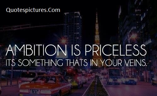Ambition Priceless - Quotes