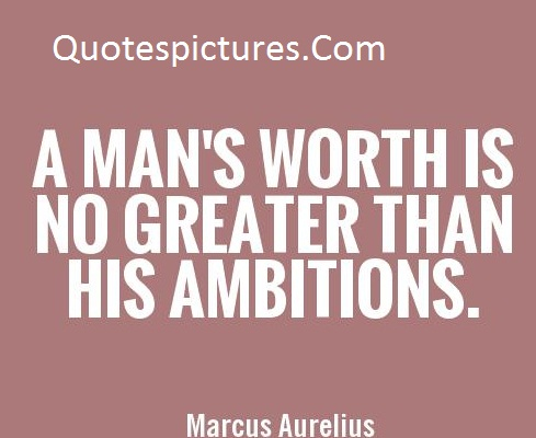 Ambition Quotes - A Mam No Greater Than His Ambition By Marcus Aurelius