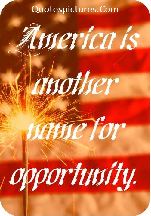America Quotes -  America Is Another Name For Opportunity