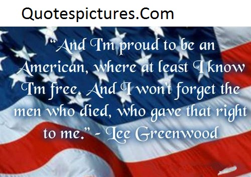 America Quotes - I Am Proud To Be An America By Lee Greenwood