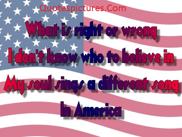 America Quotes - My Soul Sings A Different Song In America