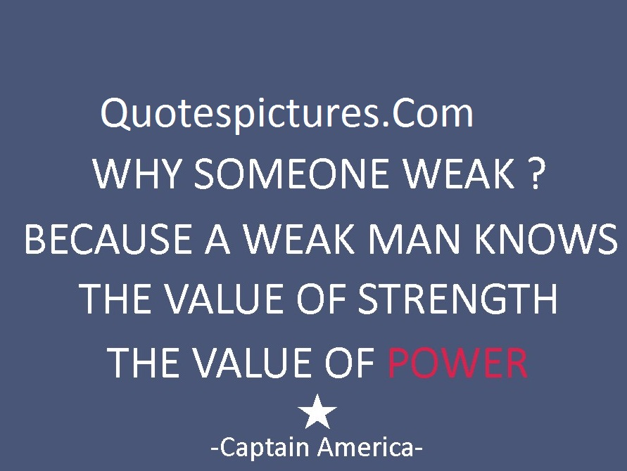 America Quotes - The Value Of Strenght The Value Of Power By Captain America