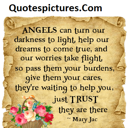 Angel Quotes - Angels Can turn Our Darkness To Light Help Our Dreams To Come True By Marry Jac