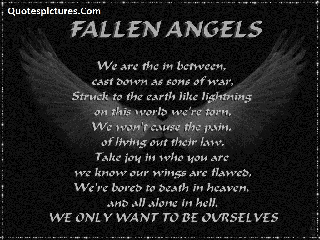 Angel Quotes - Fallen Angels We Only Want To Be Ourselves