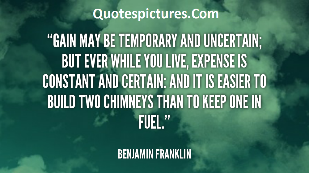 Angel Quotes - Gain May be Temporary And Uncertain By Benjamin Franklin