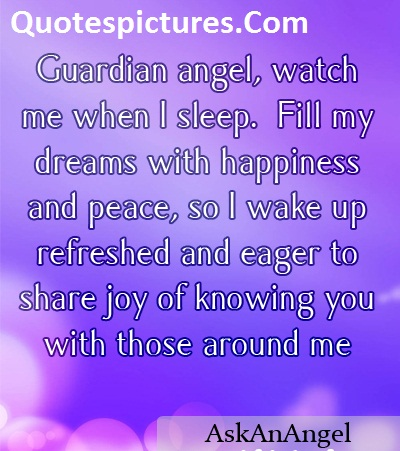 Angel Quotes - Guaedian Angel, Watch Me When I Sleep