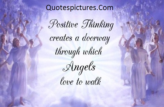 Angel Quotes - Positive Thinking Angels Love To Walk