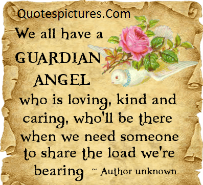 Angel Quotes - We All Have A Guardian Angel