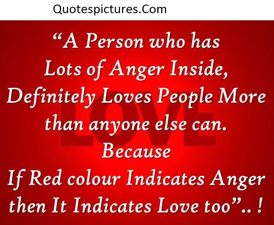 Anger Quotes - A Person Who Has Lots Of Anger Inside