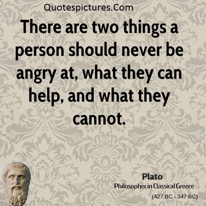 Anger Quotes - Two Things What They Can Help And What They Cannot By Plato