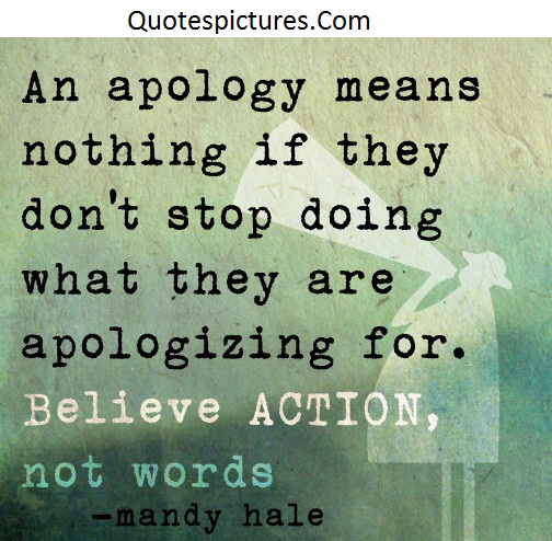 Apology Quotes - Believe Action Not Words By Mandy Hale