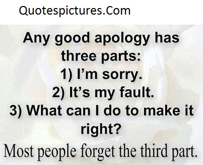 Apology Quotes - Most People Forget The Third Part