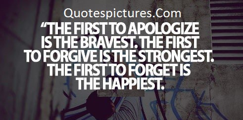 Apology Quotes - The First To Apologize Is The Bravest
