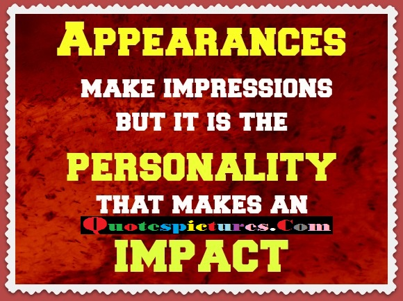 Appearence Quotes - Personality That Makes An Impact